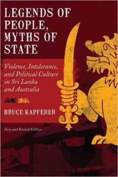 Legends of People Myths of State: Violence, Intolerance, and Political Culture in Sri Lanka