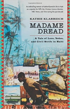 Madame Dread: A Tale of Love, Vodou, and Civil Strife in Haiti
