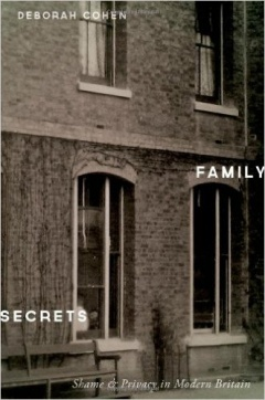 Family Secrets: Shame and Privacy in Modern Britain