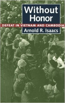 WITHOUT HONOR: DEFEAT IN VIETNAM AND CAMBODIA