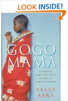 Gogo Mama : A Journey Into the Lives of Twelve African Women